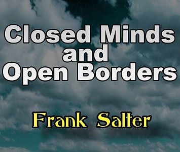 Closed Minds and Open Borders, Frank Salter
